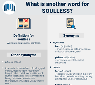 soulless, synonym soulless, another word for soulless, words like soulless, thesaurus soulless