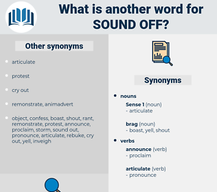 sound off, synonym sound off, another word for sound off, words like sound off, thesaurus sound off