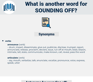 sounding off, synonym sounding off, another word for sounding off, words like sounding off, thesaurus sounding off