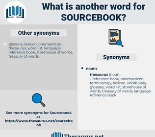 sourcebook, synonym sourcebook, another word for sourcebook, words like sourcebook, thesaurus sourcebook