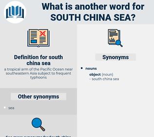 south china sea, synonym south china sea, another word for south china sea, words like south china sea, thesaurus south china sea