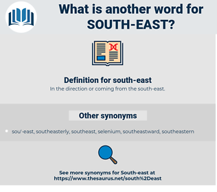 south-east, synonym south-east, another word for south-east, words like south-east, thesaurus south-east
