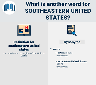 southeastern united states, synonym southeastern united states, another word for southeastern united states, words like southeastern united states, thesaurus southeastern united states