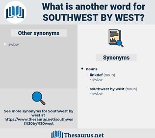 southwest by west, synonym southwest by west, another word for southwest by west, words like southwest by west, thesaurus southwest by west