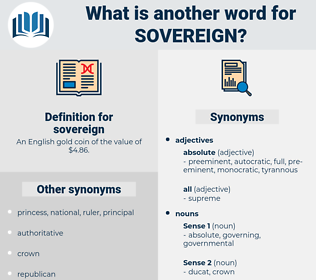 sovereign, synonym sovereign, another word for sovereign, words like sovereign, thesaurus sovereign