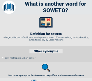 soweto, synonym soweto, another word for soweto, words like soweto, thesaurus soweto