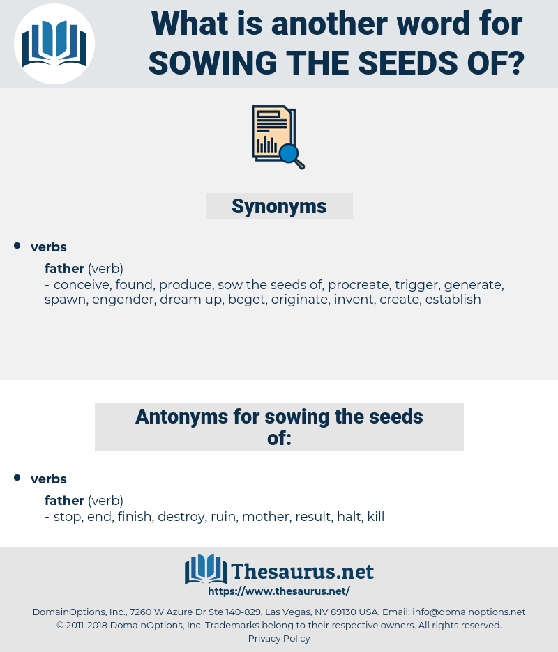 sowing the seeds of, synonym sowing the seeds of, another word for sowing the seeds of, words like sowing the seeds of, thesaurus sowing the seeds of