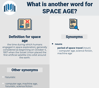 space age, synonym space age, another word for space age, words like space age, thesaurus space age