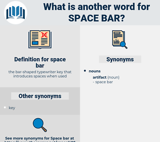 space bar, synonym space bar, another word for space bar, words like space bar, thesaurus space bar