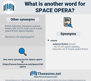 space opera, synonym space opera, another word for space opera, words like space opera, thesaurus space opera