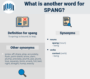 spang, synonym spang, another word for spang, words like spang, thesaurus spang