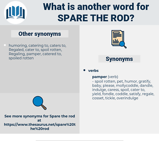 spare the rod, synonym spare the rod, another word for spare the rod, words like spare the rod, thesaurus spare the rod