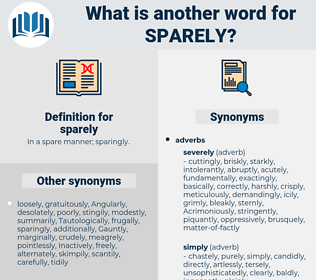 sparely, synonym sparely, another word for sparely, words like sparely, thesaurus sparely