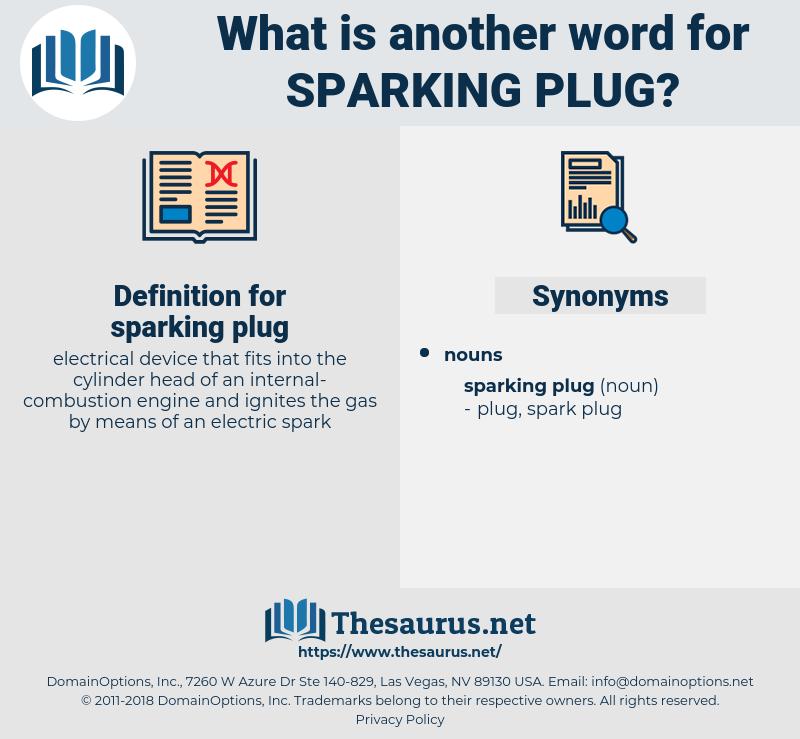 sparking plug, synonym sparking plug, another word for sparking plug, words like sparking plug, thesaurus sparking plug