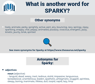 Sparky, synonym Sparky, another word for Sparky, words like Sparky, thesaurus Sparky