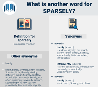 sparsely, synonym sparsely, another word for sparsely, words like sparsely, thesaurus sparsely