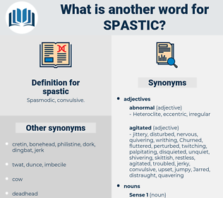 spastic, synonym spastic, another word for spastic, words like spastic, thesaurus spastic