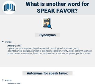 speak favor, synonym speak favor, another word for speak favor, words like speak favor, thesaurus speak favor