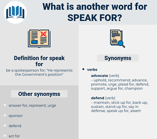 speak for, synonym speak for, another word for speak for, words like speak for, thesaurus speak for