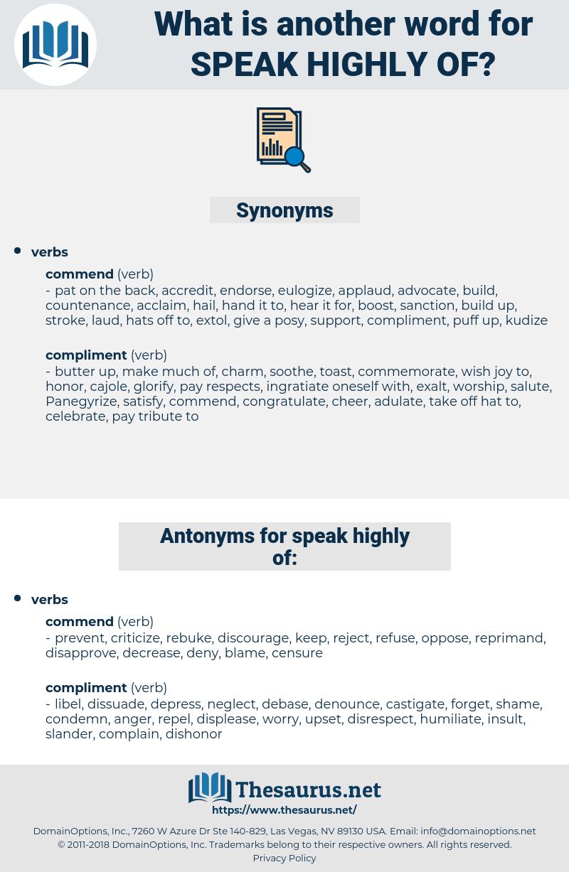speak highly of, synonym speak highly of, another word for speak highly of, words like speak highly of, thesaurus speak highly of