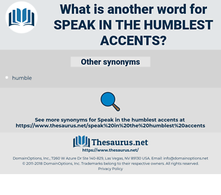 speak in the humblest accents, synonym speak in the humblest accents, another word for speak in the humblest accents, words like speak in the humblest accents, thesaurus speak in the humblest accents