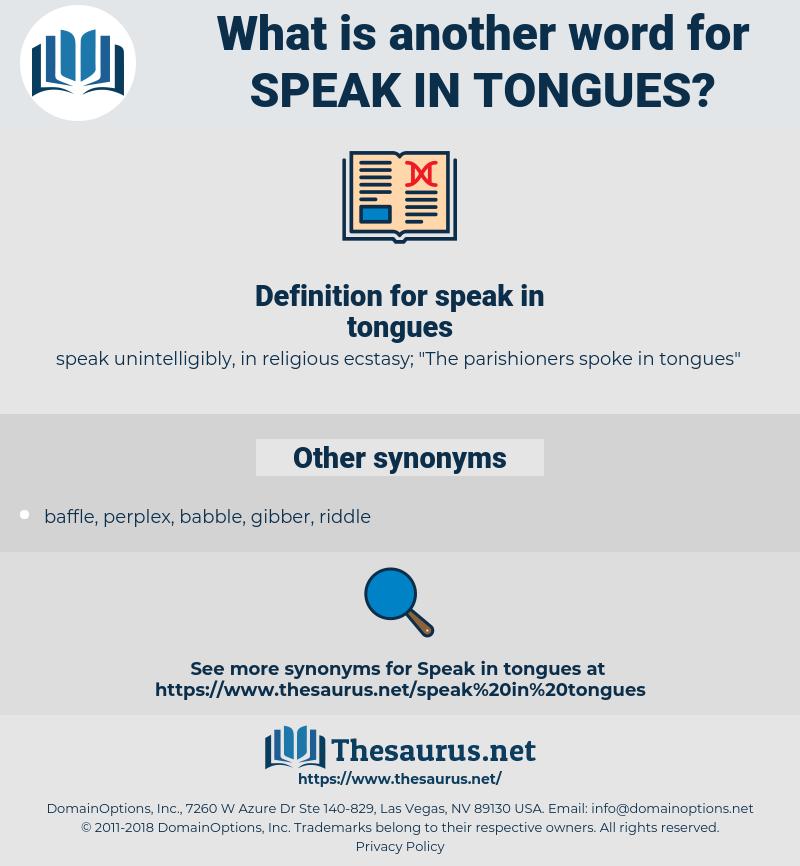 speak in tongues, synonym speak in tongues, another word for speak in tongues, words like speak in tongues, thesaurus speak in tongues