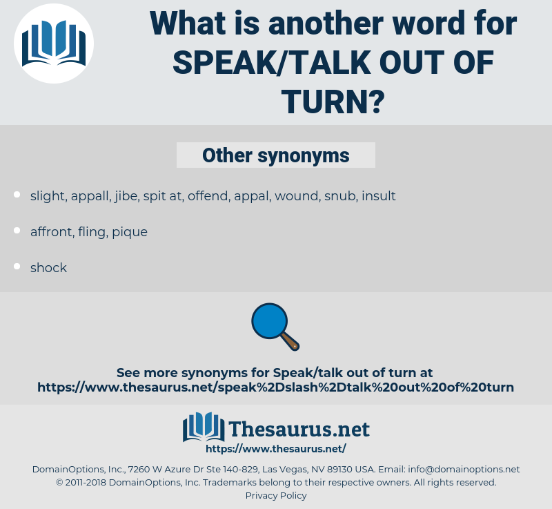 speak/talk out of turn, synonym speak/talk out of turn, another word for speak/talk out of turn, words like speak/talk out of turn, thesaurus speak/talk out of turn