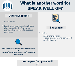 speak well of, synonym speak well of, another word for speak well of, words like speak well of, thesaurus speak well of