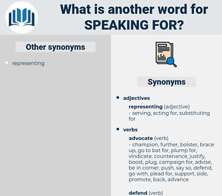speaking for, synonym speaking for, another word for speaking for, words like speaking for, thesaurus speaking for