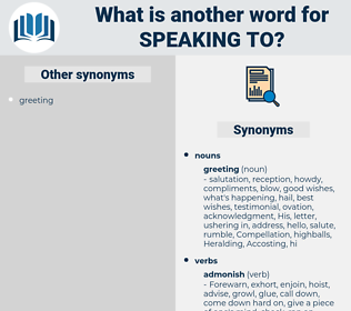 speaking to, synonym speaking to, another word for speaking to, words like speaking to, thesaurus speaking to