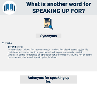 speaking up for, synonym speaking up for, another word for speaking up for, words like speaking up for, thesaurus speaking up for