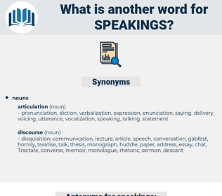 speakings, synonym speakings, another word for speakings, words like speakings, thesaurus speakings