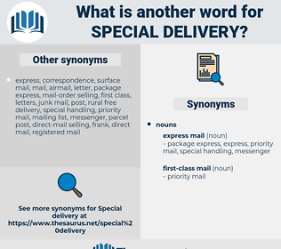 special delivery, synonym special delivery, another word for special delivery, words like special delivery, thesaurus special delivery