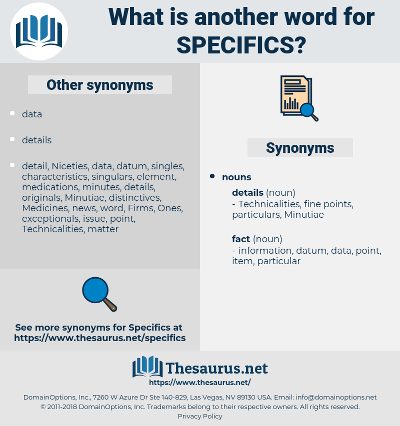 specifics, synonym specifics, another word for specifics, words like specifics, thesaurus specifics