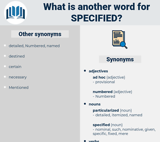 specified, synonym specified, another word for specified, words like specified, thesaurus specified