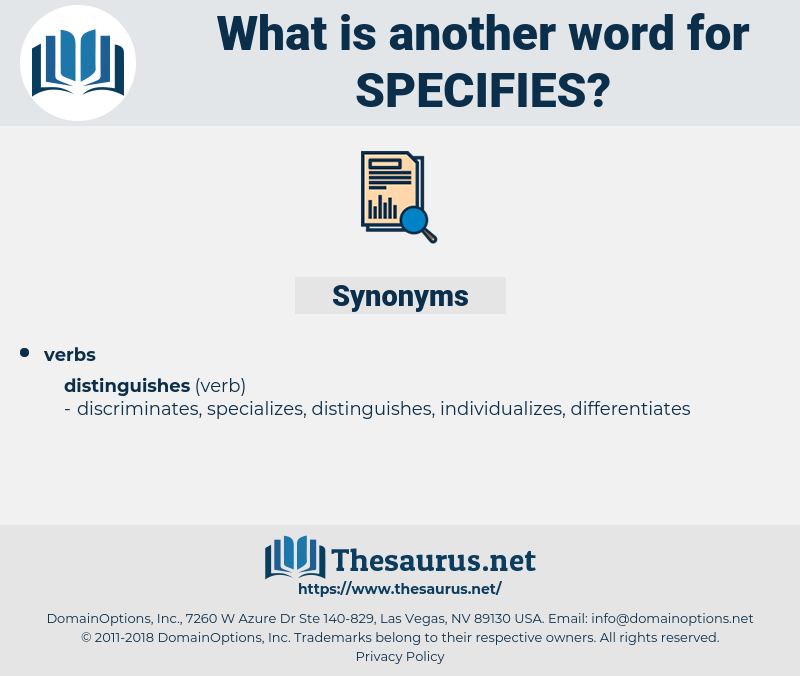 specifies, synonym specifies, another word for specifies, words like specifies, thesaurus specifies