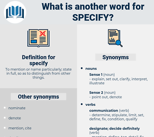 specify, synonym specify, another word for specify, words like specify, thesaurus specify