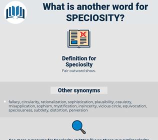 Speciosity, synonym Speciosity, another word for Speciosity, words like Speciosity, thesaurus Speciosity