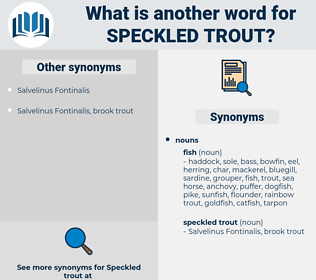speckled trout, synonym speckled trout, another word for speckled trout, words like speckled trout, thesaurus speckled trout