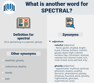 spectral, synonym spectral, another word for spectral, words like spectral, thesaurus spectral