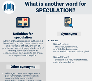 speculation, synonym speculation, another word for speculation, words like speculation, thesaurus speculation