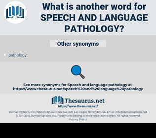 speech and language pathology, synonym speech and language pathology, another word for speech and language pathology, words like speech and language pathology, thesaurus speech and language pathology