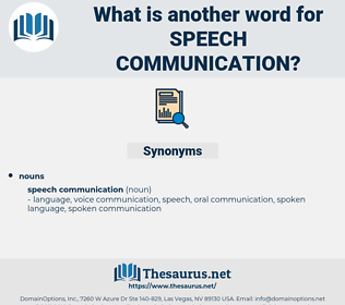 speech communication, synonym speech communication, another word for speech communication, words like speech communication, thesaurus speech communication
