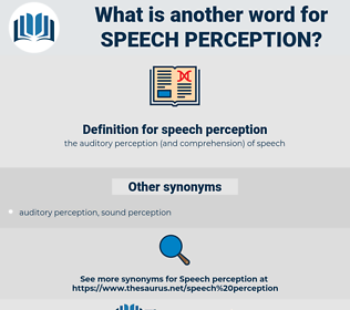 speech perception, synonym speech perception, another word for speech perception, words like speech perception, thesaurus speech perception
