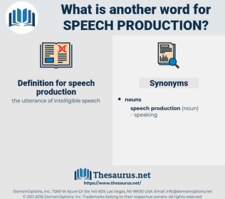 speech production, synonym speech production, another word for speech production, words like speech production, thesaurus speech production