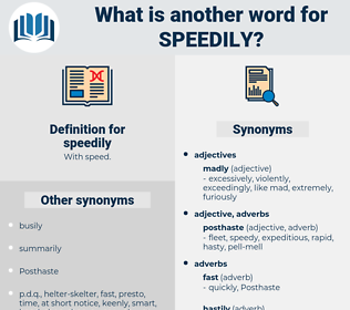 speedily, synonym speedily, another word for speedily, words like speedily, thesaurus speedily
