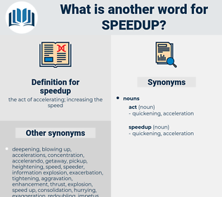 speedup, synonym speedup, another word for speedup, words like speedup, thesaurus speedup
