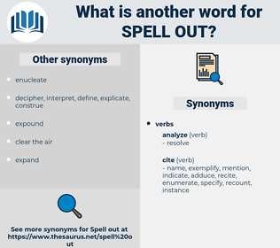 spell out, synonym spell out, another word for spell out, words like spell out, thesaurus spell out