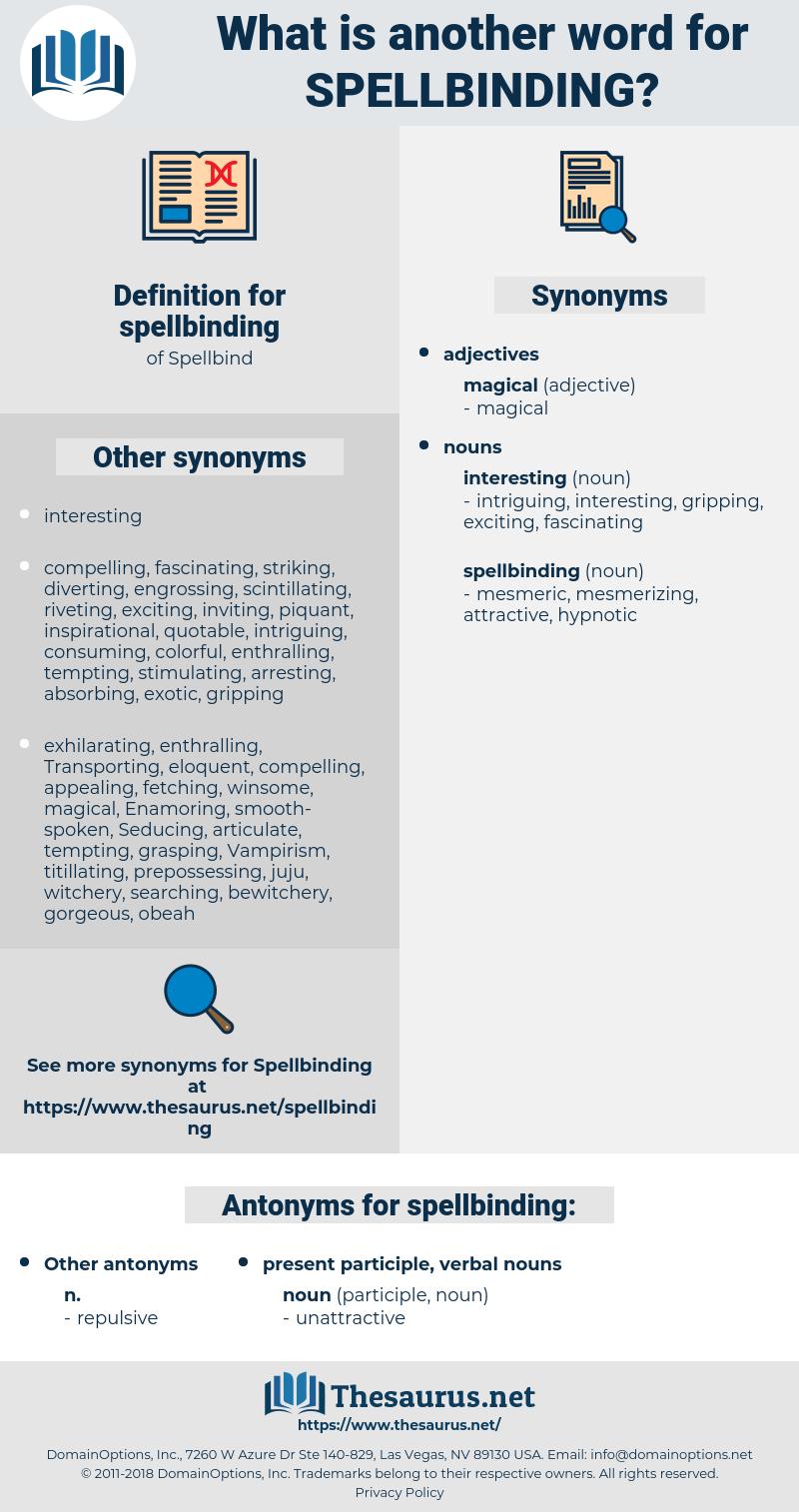 spellbinding, synonym spellbinding, another word for spellbinding, words like spellbinding, thesaurus spellbinding
