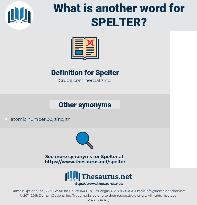 Spelter, synonym Spelter, another word for Spelter, words like Spelter, thesaurus Spelter